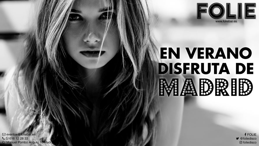 En verano, disfruta de Madrid, disfruta de FOLIE