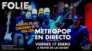 MetroPop en Directo – Viernes 17 de Enero a partir de 00:00h.